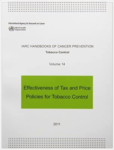 Book Effectiveness of Tax and Price Policies for Tobacco Control (IARC Handbooks of Cancer Prevention in Tobacco Control) by International Agency for Research on Cancer (2012-03-27)