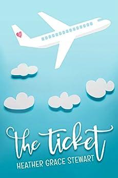 The Ticket by [Stewart, Heather Grace]