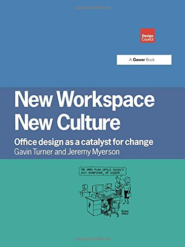 New Workspace  New Culture  Office Design As A Catalyst For Change