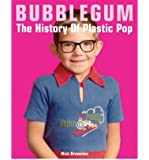[(Bubblegum: The History of Plastic Pop)] [Author: Nick Brownlee] published on (October, 2003)