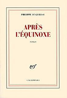 Après l'équinoxe, Le Guillou, Philippe