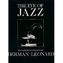The Eye of Jazz: The Jazz Photographs of Herman Leonard by Herman Leonard (1990-01-03)