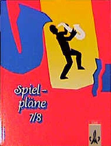 Spielpläne, Neubearbeitung, Bd.7/8, Schülerbuch