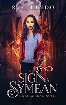 The Sign of the Symean: A Fantasy Adventure (Kaira Renn Series Book 1) by [Lindo, R.A.]