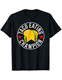 Taco Eating Champion funny foodie contest t-shirt