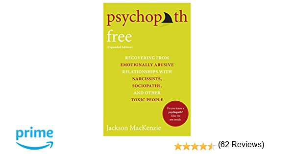 Psychopath Free (Expanded Edition): Recovering from Emotionally