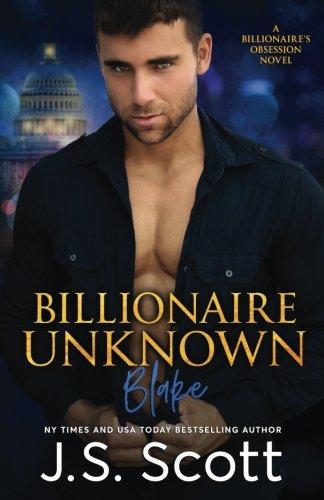 Billionaire Unknown by J.S. Scott