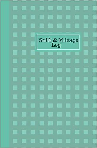 shift mileage log work shift hours log mileage usage tracker