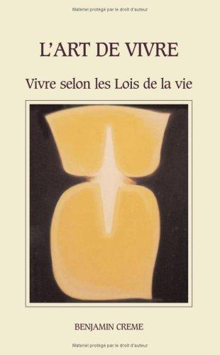 L'art de vivre : Vivre selon les Lois de la vie Broché – 22 février 2008 Benjamin Creme Editions Partage 2917558008 TL2917558008
