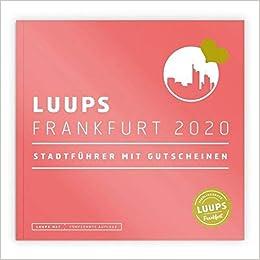 Luups Frankfurt 2020 Stadtfuhrer Mit Gutscheinen Amazon Fr