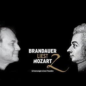 Brandauer liest Mozart 2. Erinnerungen eines Freundes Hörbuch