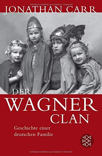 Der Wagner-Clan: Geschichte einer deutschen Familie