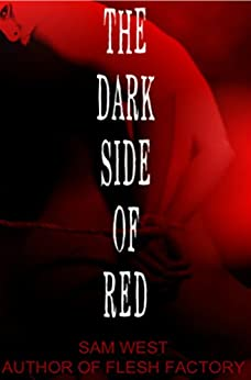 Download for free The Dark Side Of Red: An Extreme Horror Novel
