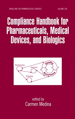 Compliance Handbook for Pharmaceuticals, Medical Devices, and Biologics (Drugs and the Pharmaceutical Sciences) Pdf