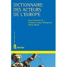 Dictionnaire des acteurs de l'Europe (Dictionnaires Larcier) (French Edition)