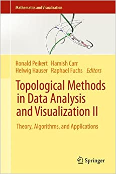 topological-methods-in-data-analysis-and-visualization-ii-theory-algorithms-and-applications-mathematics-and-visualization