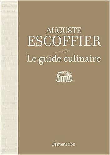 escoffier le guide culinaire aide memoire de cuisine pratique rh amazon com Escoffier Famous Recipes Escoffier Cookbook