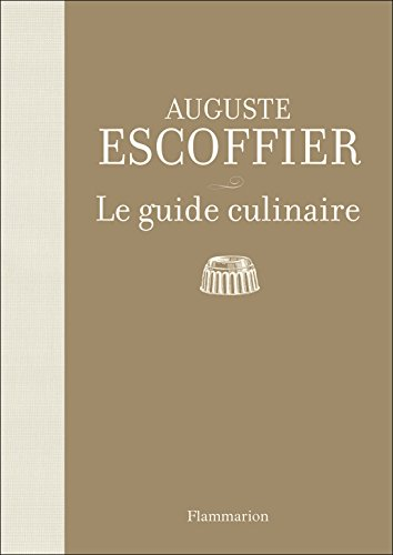 Escoffier : Le guide culinaire ; Aide-memoire de cuisine pratique (French Edition) by French and European Publications Inc