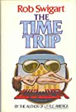The Time Trip, Rob Swigart, 0395277566
