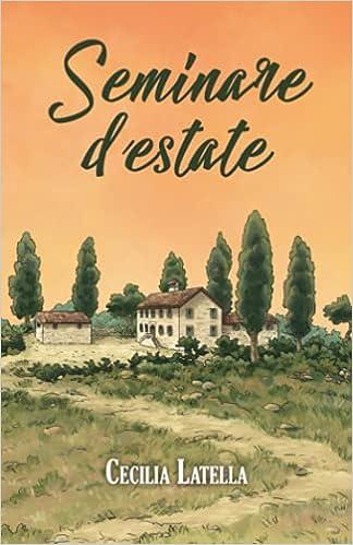 Seminare d'estate, di Cecilia Latella