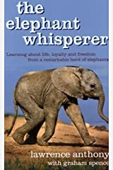 The Elephant Whisperer: The Extraordinary Story of One Man's Battle to Save His Herd Paperback