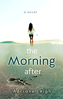 The Morning After by [Leigh, Adriane]
