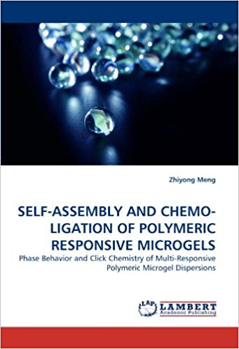 Book SELF-ASSEMBLY AND CHEMO-LIGATION OF POLYMERIC RESPONSIVE MICROGELS: Phase Behavior and Click Chemistry of Multi-Responsive Polymeric Microgel Dispersions