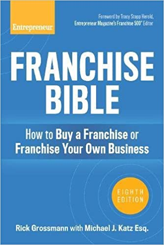business format franchising is best illustrated by the system offered by Amazon.com: Franchise Bible: How to Buy a Franchise or Franchise ...