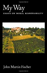 My Way: Essays on Moral Responsibility