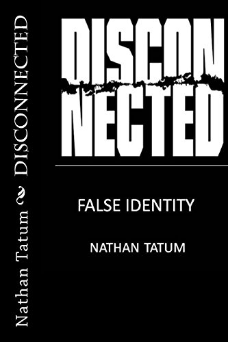 Disconnected: False Identity