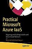 Practical Microsoft Azure IaaS: Migrating and
