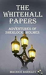 The Whitehall Papers: Adventures of Sherlock Holmes