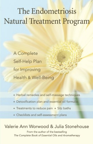The Endometriosis Natural Treatment Program: A Complete Self-Help Plan for Improving Health and Well-Being (Best Natural Treatment For Endometriosis)