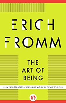 Erich Fromm s Conception of the Art of Being