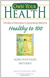 Healthy to 100: Aging with Vigor and Grace (Own Your Health)