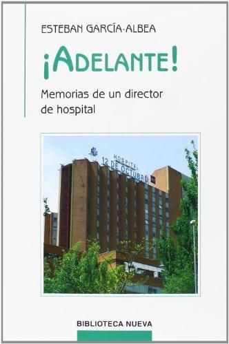 Descargar Libro ¡adelante! Memorias De Un Director De Hospital Esteban García-albea