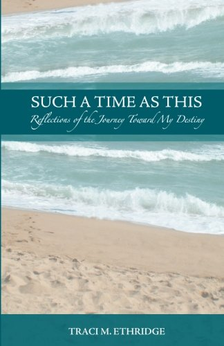 Download Such a Time as This: Reflections of the Journey Toward My Destiny PDF