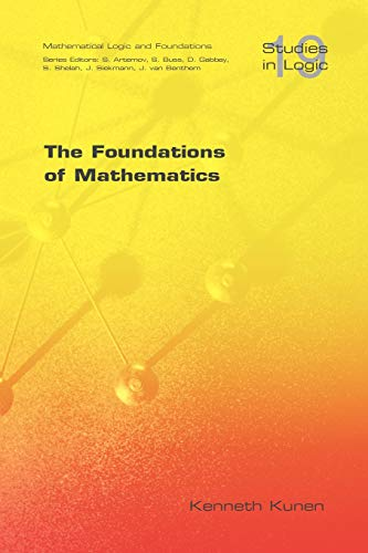 The Foundations of Mathematics (Studies in Logic: Mathematical Logic and Foundations)