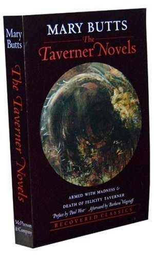 The Taverner Novels: Armed with Madness and Death of Felicity Taverner (Recovered Classic Series)