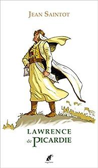 Lawrence de Picardie par Jean Saintot