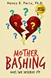 Mother Bashing: Does She Deserve it?