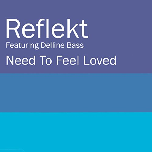 Need To Feel Loved (Adam K & S...