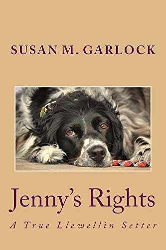 Jenny's Rights: A True Llewellin Setter