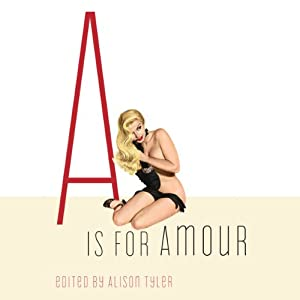 A Is for Amour (Erotic Alphabet) Audiobook