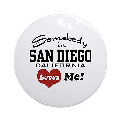 CafePress Somebody in San Diego Loves Me Ornament (Round) Round Holiday Christmas Ornament ()