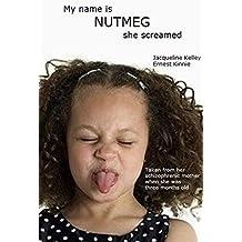 My name is NUTMEG she screamed