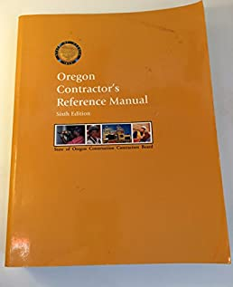 oregon contractor s reference manual illustrator illustrated rh amazon com oregon contractor's reference manual pdf oregon contractor's reference manual pdf