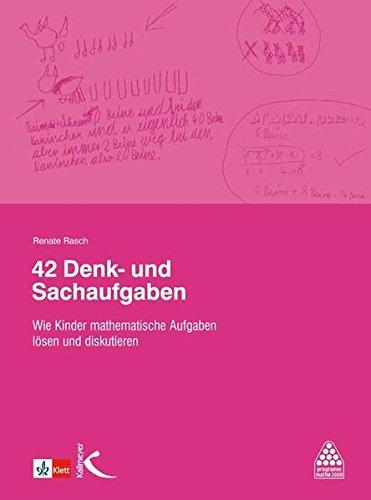 42 Denk- und Sachaufgaben: Wie Kinder mathematische Aufgaben lösen und diskutieren