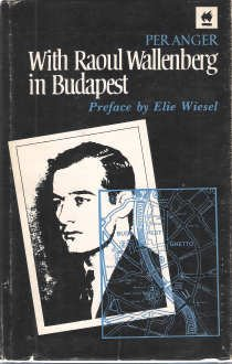With Raoul Wallenberg in Budapest: Memories of the War Years in Hungary