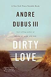 Dirty Love by Andre Dubus III (2014-06-10)